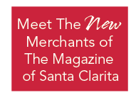 Meet The New Merchants of The Magazine of Santa Clarita