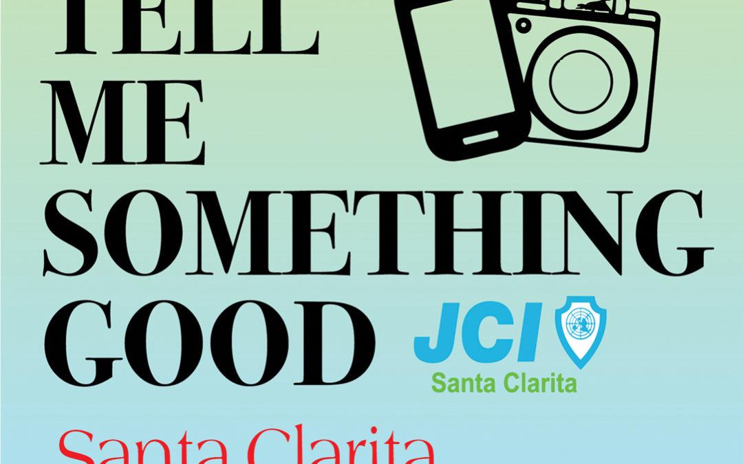 Tell Me Something Good Santa Clarita