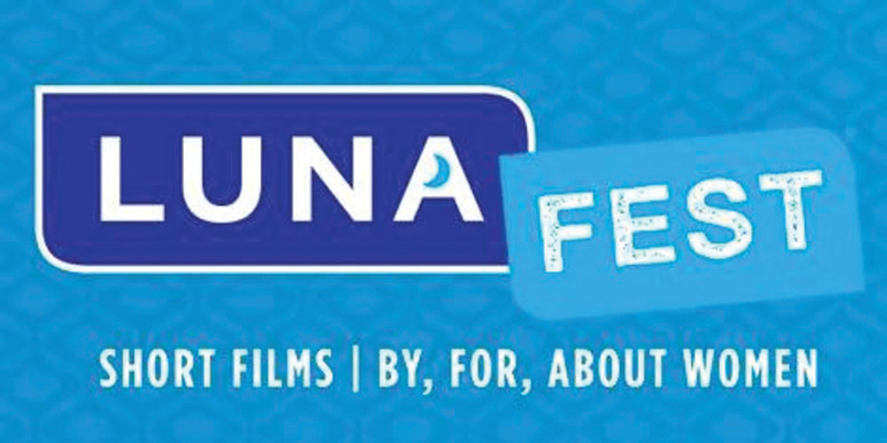 18th Annual Women's Film Festival Coming to Old Town Newhall LUNAFEST: Short Films By, For, About Women®