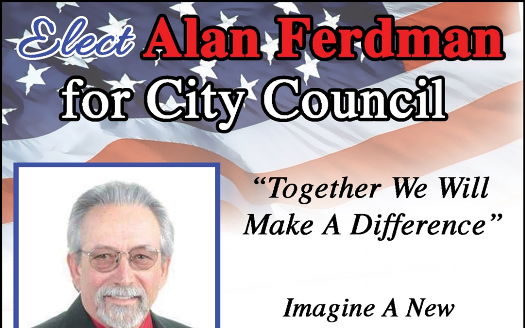 Vote for Alan Ferdman for City Council