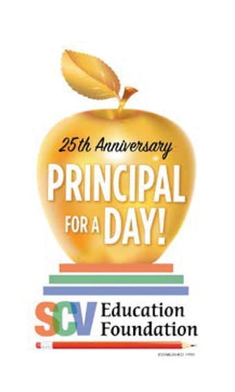 The SCV Education Foundation Proudly Presents the 25th Annual Principal for a Day