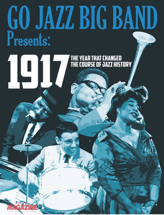GO Jazz Big Band Presents 1917: The Year that Changed the Course of Jazz History Join us on November 19 at 3 p.m. in the West Ranch HS Theater