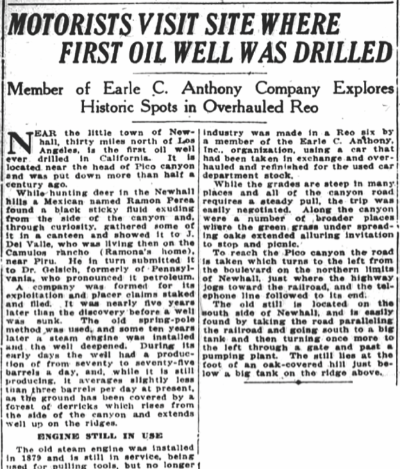 Motorists Visit Site Where First Oil Well Was Drilled Member of Earle C. Anthony Company Explores Historic Spots in Overhauled Reo. San Francisco Chronicle | Sunday, December 1, 1918.