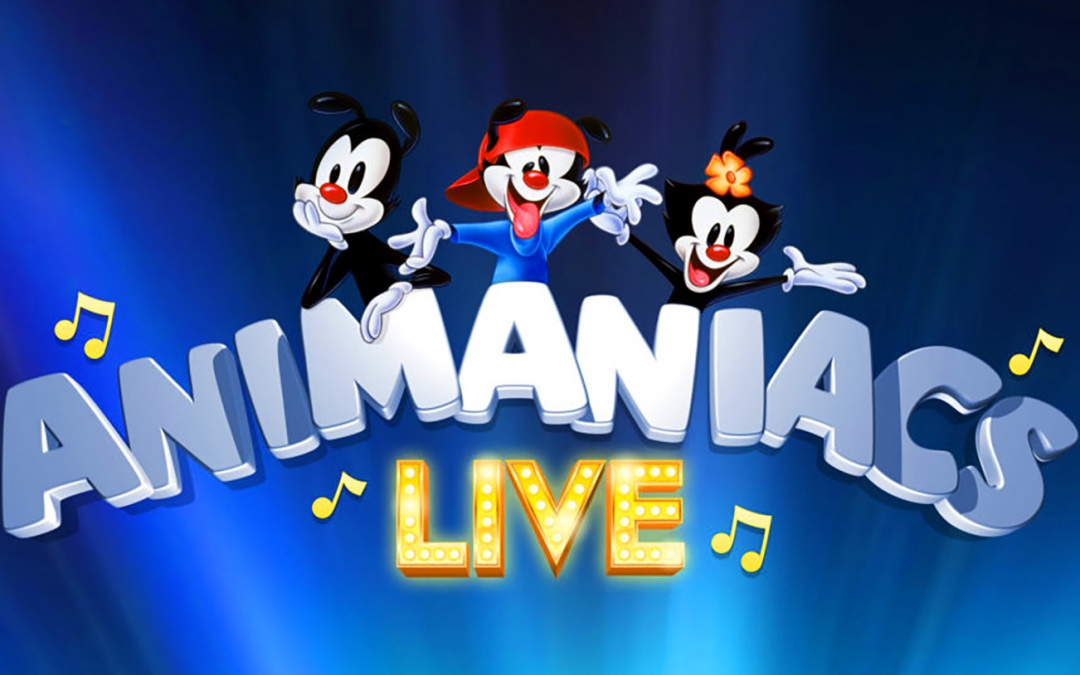 """It's time for Animaniacs"" at the PAC!"