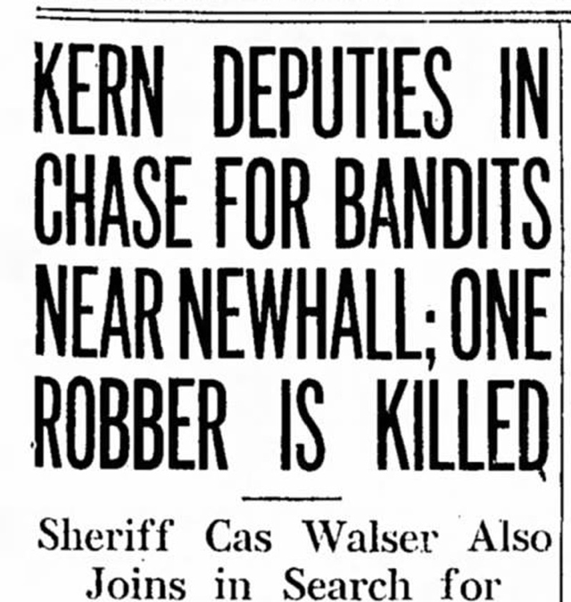 History Column: Kern Deputies in Chase for Bandits Near Newhall Sheriff Cas Walser Also Joins in Search for Lancaster Outlaw.