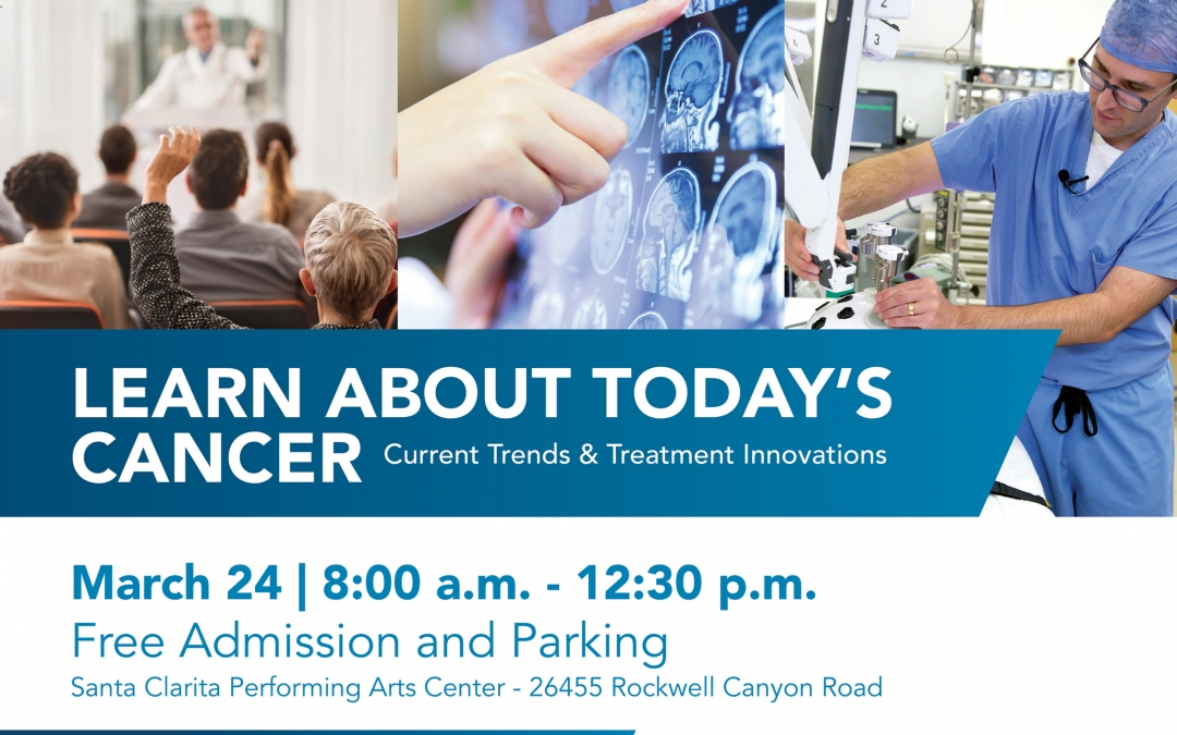 The Second Annual CARE SCV at College of the Canyons Today's Cancer – Current Trends and Treatment Innovations