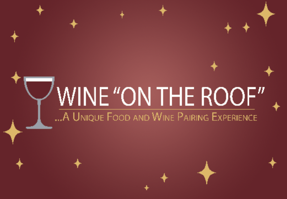 "Wine ""On the Roof"" A Unique Food and Wine Pairing Experience is returning May 14"