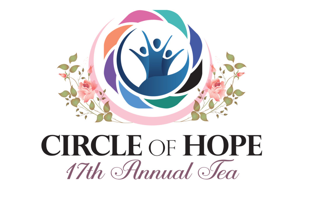 Circle of Hope Announces 17th Annual Tea Join The Celebration……EVERYDAY'S A HOLIDAY!